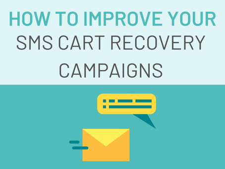 How to Improve Your SMS Cart Recovery Campaigns