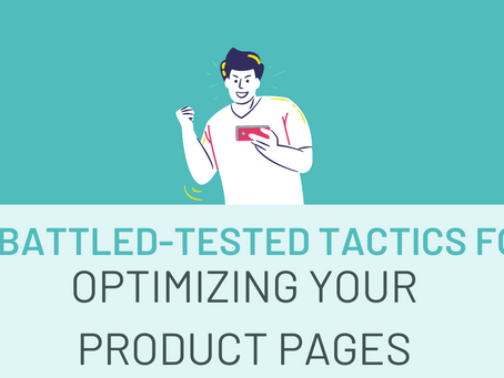 The Definitive Guide to Optimizing Product Pages: 10 Battled-tested Tactics