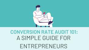 Conversion Rate Audit 101: A Simple Guide for Entrepreneurs