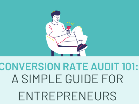 Conversion Rate Audit 101: A Simple Guide for Entrepreneurs