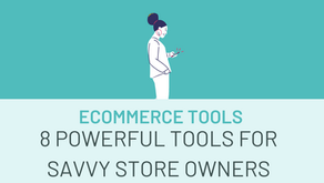eCommerce Tools: 8 Super Powerful Tools For Savvy Store Owners