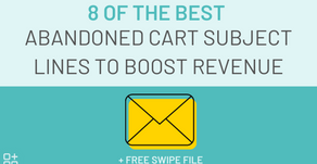 8 of the Best Abandoned Cart Subject Lines (+Free Swipe File)