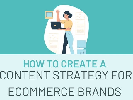 How To Create An eCommerce Content Marketing Strategy in 2021