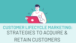Customer Lifecycle Marketing: What It Is & How to Do it Right