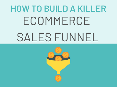 How to Build A Killer eCommerce Sales Funnel