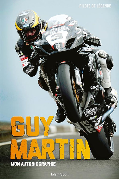 Guy MARTIN : Mon autobiographie
