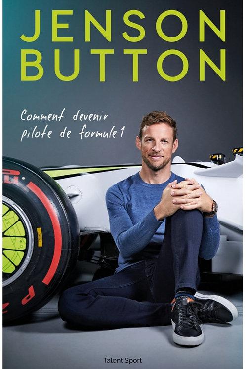 Jenson BUTTON : Comment devenir pilote de Formule 1?