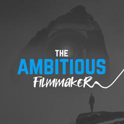 The Ambitious Filmmaker