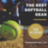 The Best Softball Gear