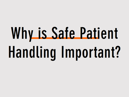 Why is Safe Patient Handling Important?