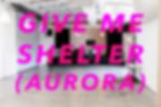 Give Me Shelter Aurora Promo Image.jpg