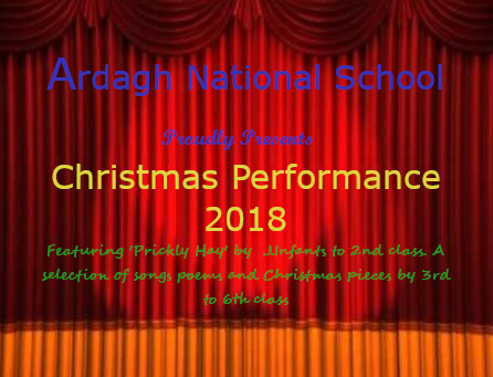 Roll up Roll Up for the Ardagh Ns  Christmas Performance.