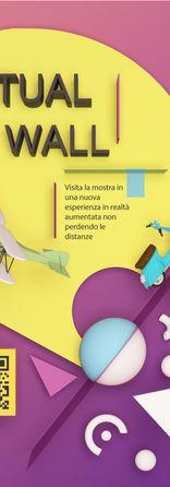 VIRTUAL WALL  è un nuovo modo di vedere le mostra all'insegna del divertimento e del design. Un labirinto visitabile in realtà aumentata dove gli oggetti prendono vita in un mondo digitale. La sostenibilità è alla base del progetto che smaterializza le forme e annulla i materiali. Un'esperienza che fa riflettere sulla bellezze della condivisione e dello stare insieme dove distanziamento sociale e fisico passano in secondo piano.  Alessia Mingione - Imma Surico - Anna Villa