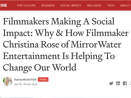 Making A Social Impact: Why & How Filmmaker Christina Rose of MWE Is Helping To Change Our World