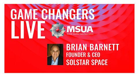 Game Changers LIVE Brian Barnett Solstar