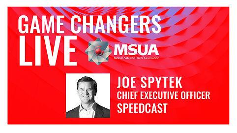 Game Changers LIVE Joe Spytek Speedcast.