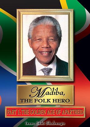 Madiba, The Folk Hero Part 1