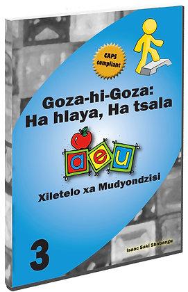Goza-hi-Goza Hlaya, Ha tsala