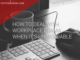 How to Deal with Workplace Drama When It's Unavoidable