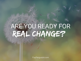 Are You Ready for Real Change?