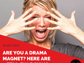 Are You a Drama Magnet? Here are 7 Tell-Tale Signs