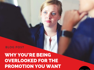 Why You're Being Overlooked for the Promotion You Want (and How to Fix It)