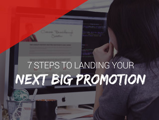 7 Steps to Landing Your Next Big Promotion
