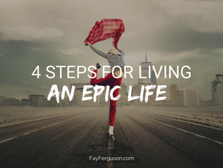 4 Steps for Living an Epic Life
