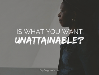 Is What You Want Unattainable?