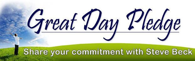 Steve Beck Great Day Pledge