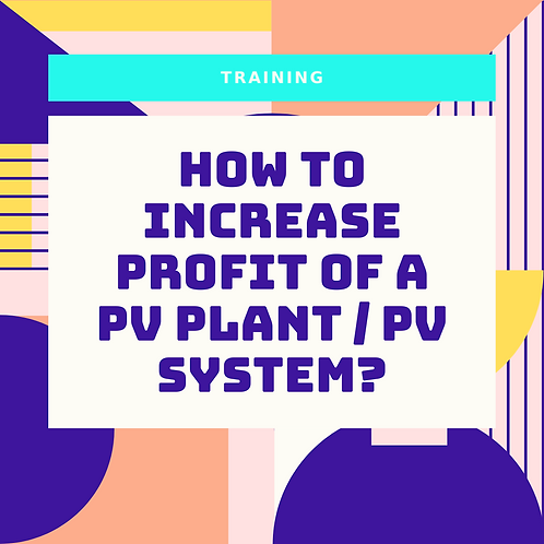 How To Increase Profit Of A PV Plant / PV System?