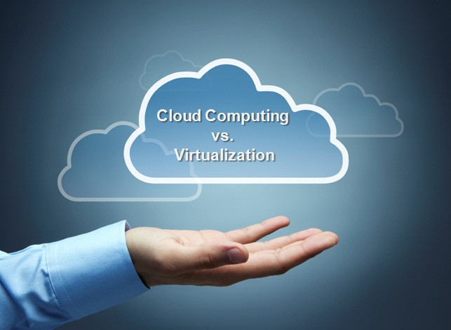 Cloud Versus Virtualization - What's the Difference?