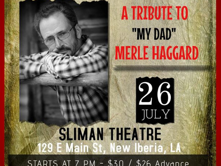 """A Tribute To ""My Dad"" Merle Haggard"" event at the Sliman"