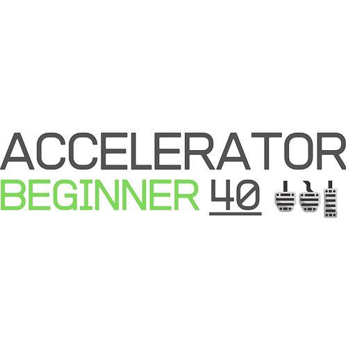 Accelerator 40 - Beginner Intensive Course
