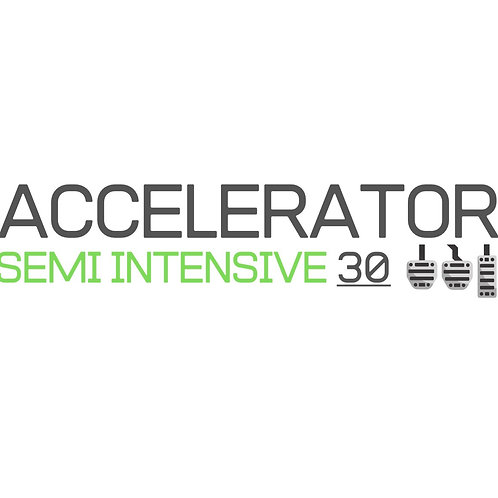 Accelerator 30 -  Semi Intensive Course!