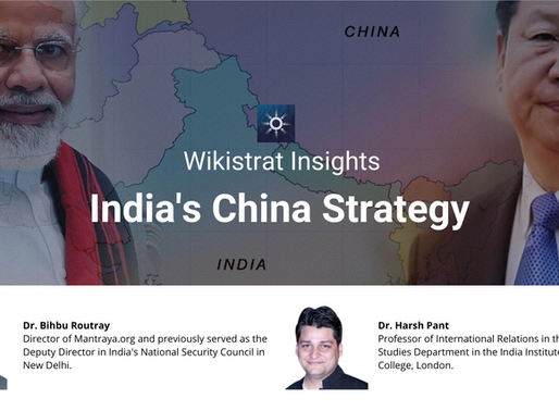 Podcast: India's China strategy - Wikistrat Experts Weigh In