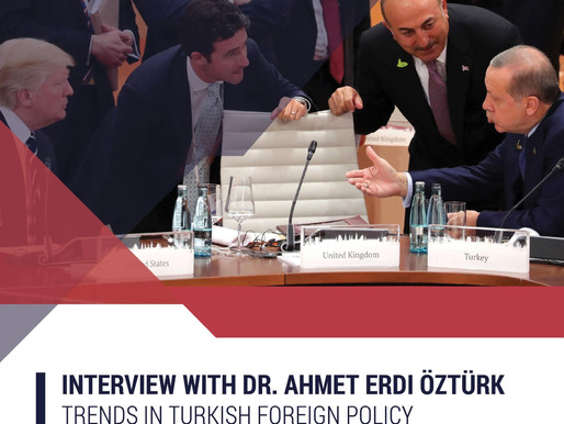 Interview with Dr. Ahmet Erdi Öztürk- Trends in Turkish Foreign Policy