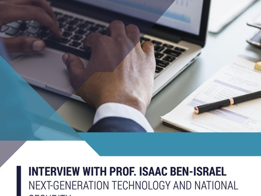 Interview with Prof. Isaac Ben-Israel: Next Generation Technology and National Security