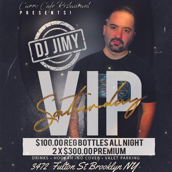 VIP SATURDAYS WITH DJ JIMY