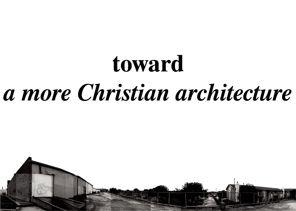 towards-a-more-Christian-architecture-01.jpg