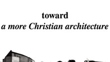 towards a more Christian architecture