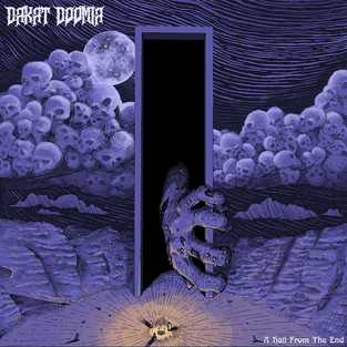 Dakat Doomia - A Hail From The End