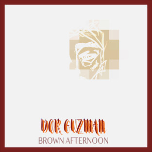 Dor Guzman - Brown Afternoon