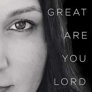 Carrie Grosch - Great Are You Lord