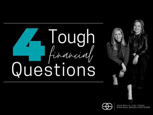 The Four Toughest Financial Questions