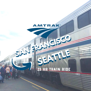 23 Hr San Francisco to Seattle Train Journey - Pros vs Cons