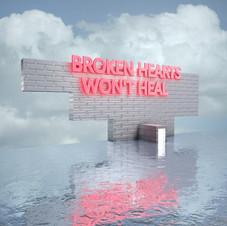 Broken hearts won't heal