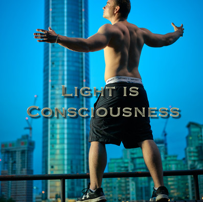 LIGHT IS CONSCIOUSNESS
