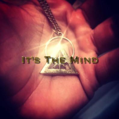 IT'S THE MIND