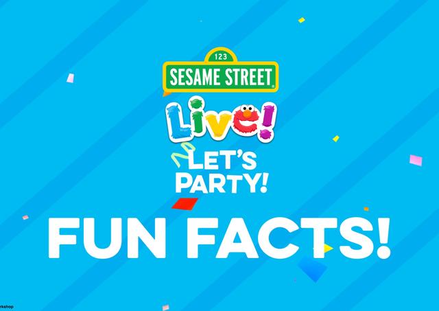 Sesame Street Live! Let's Party! Fun Fac